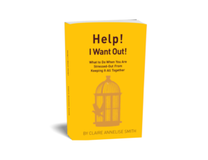Help I want Out - Live Stress Free with Dr. Claire
